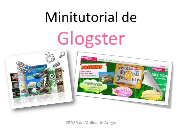 Minitutorial de Glogster<br />CRAER de Molina de Aragón<br />
