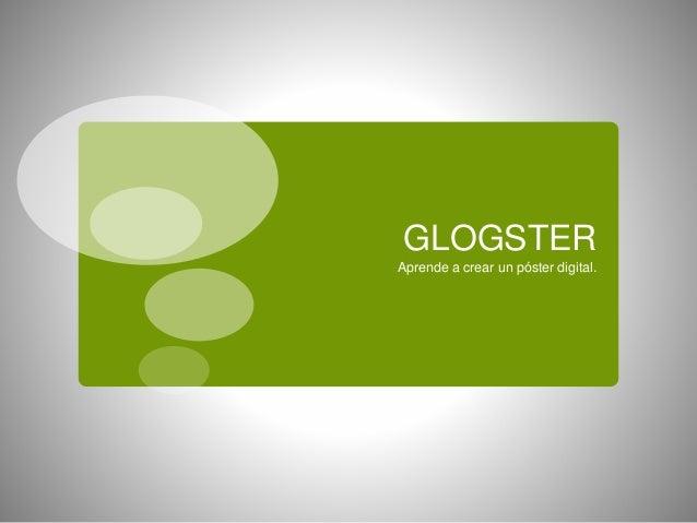 GLOGSTER Aprende a crear un póster digital.