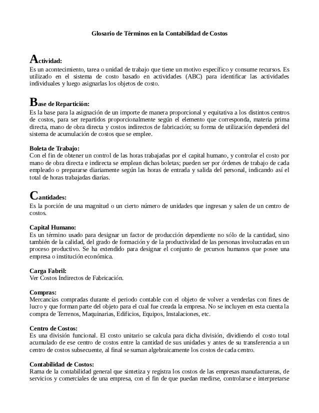 Glosario de Términos en la Contabilidad de CostosActividad:Es un acontecimiento, tarea o unidad de trabajo que tiene un mo...