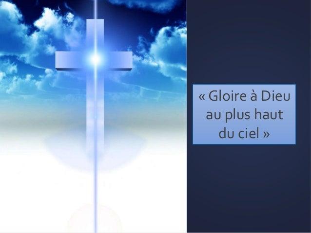 GLORIA « Gloire à Dieu au plus haut du ciel »