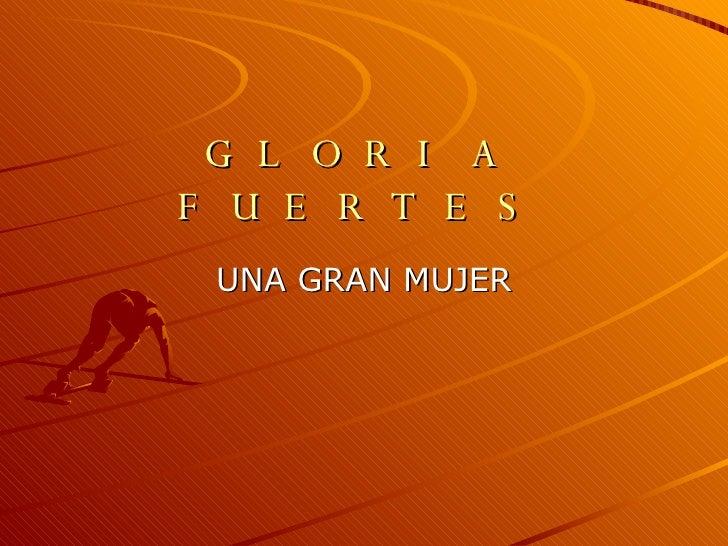 GLORIA FUERTES UNA GRAN MUJER