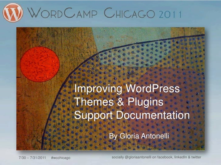 Improving WordPress <br />Themes & Plugins<br />Support Documentation <br />By Gloria Antonelli<br />