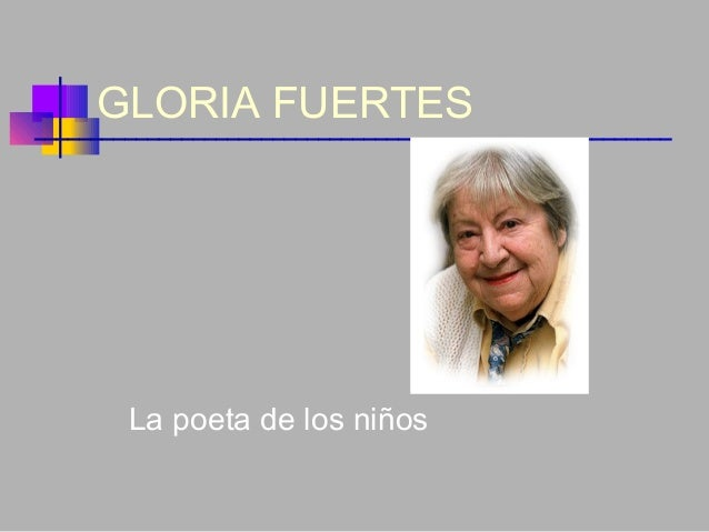GLORIA FUERTES La poeta de los niños