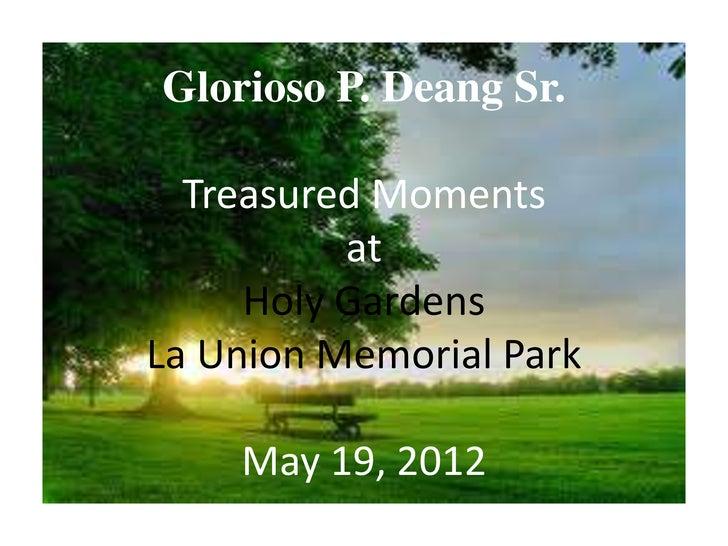 Glorioso P. Deang Sr.  Treasured Moments          at     Holy GardensLa Union Memorial Park    May 19, 2012