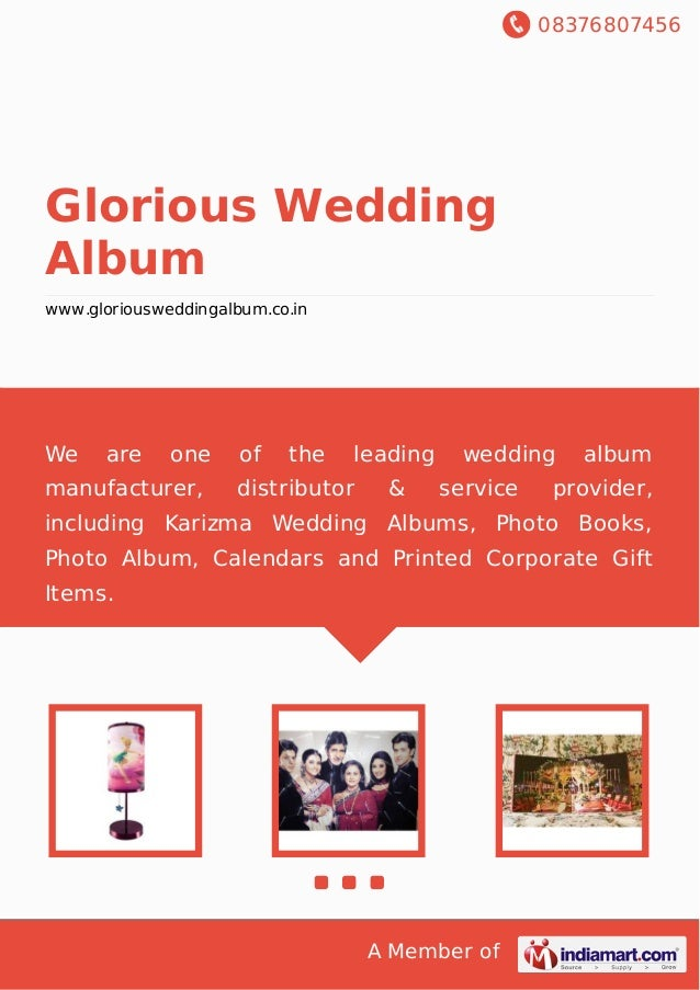 08376807456 A Member of Glorious Wedding Album www.gloriousweddingalbum.co.in We are one of the leading wedding album manu...