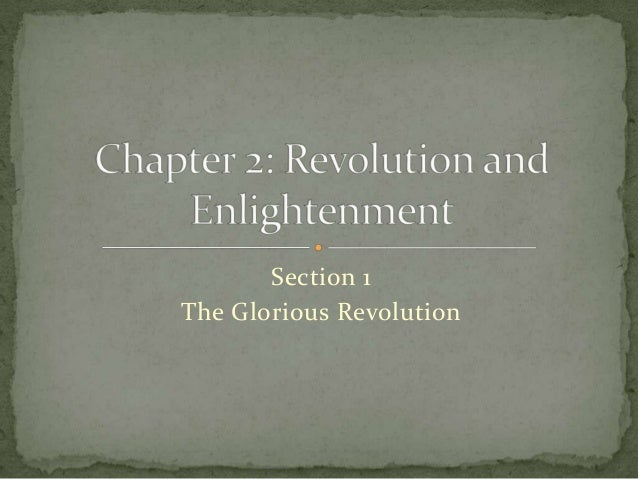 Section 1 The Glorious Revolution