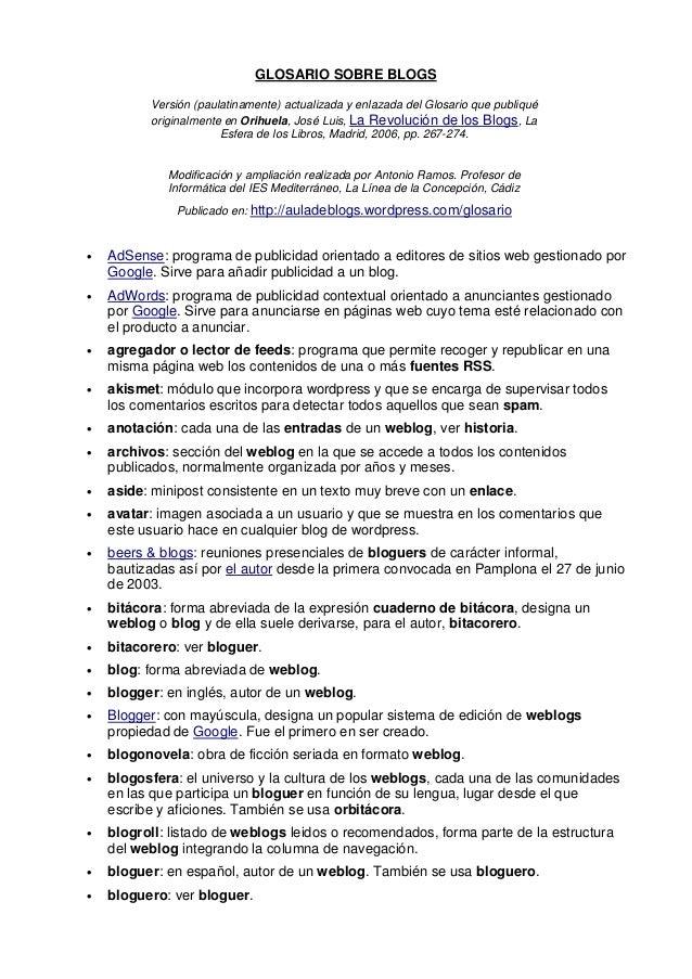 GLOSARIO SOBRE BLOGS Versión (paulatinamente) actualizada y enlazada del Glosario que publiqué originalmente en Orihuela, ...