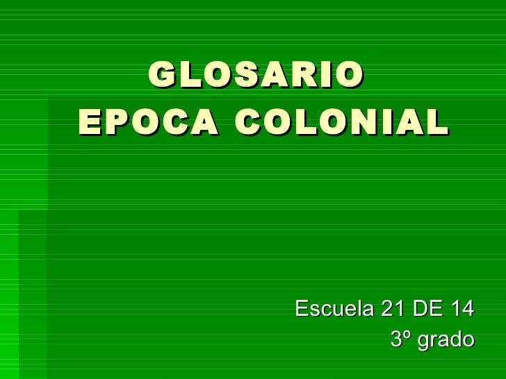 Glosario Época Colonial