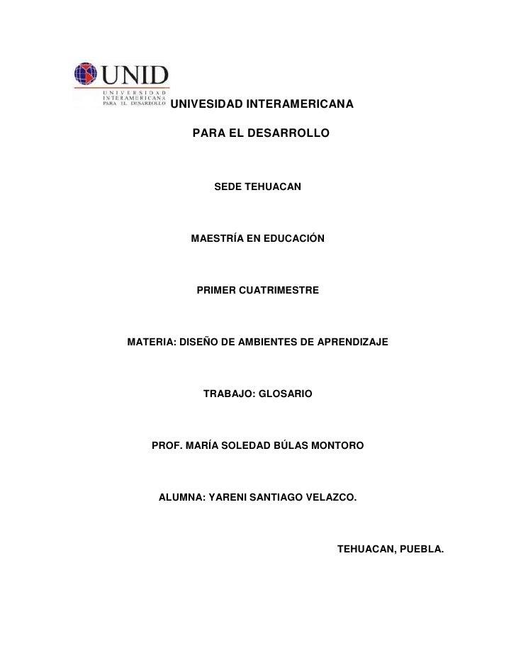 UNIVESIDAD INTERAMERICANA<br />  PARA EL DESARROLLO<br />SEDE TEHUACAN<br />MAESTRÍA EN EDUCACIÓN<br />PRIMER CUATRIMESTRE...