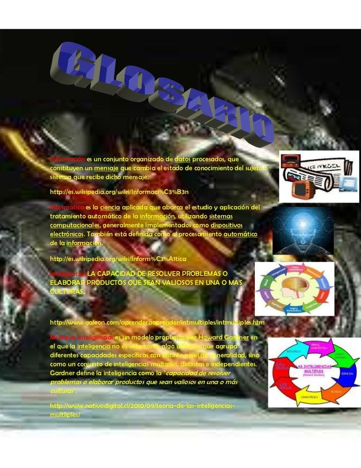 Información:es un conjunto organizado de datos procesados, queconstituyen un mensaje que cambia el estado de conocimiento ...