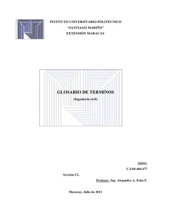 """INSTITUTO UNIVERSITARIO POLITÉCNICO        """"SANTIAGO MARIÑO""""        EXTENSIÓN MARACAY   GLOSARIO DE TERMINOS            (I..."""