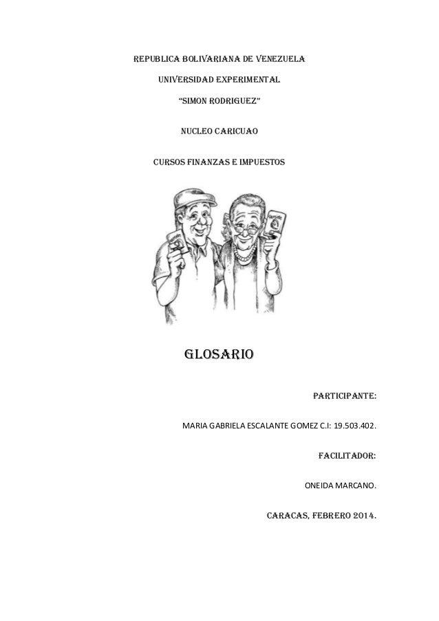 """REPUBLICA BOLIVARIANA DE VENEZUELA UNIVERSIDAD EXPERIMENTAL """"SIMON RODRIGUEZ"""" NUCLEO CARICUAO CURSOS FINANZAS E IMPUESTOS ..."""