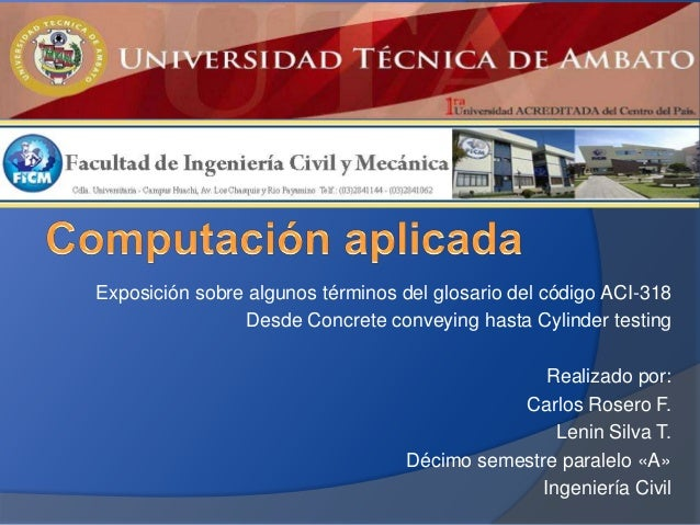 Exposición sobre algunos términos del glosario del código ACI-318                Desde Concrete conveying hasta Cylinder t...