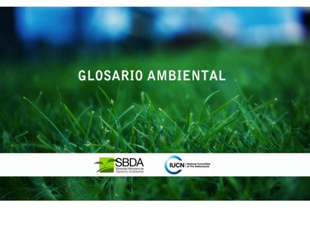 Presentación El presente compendio de términos técnicos ambientales se desarrolló en el marco del Proyecto de Generación d...