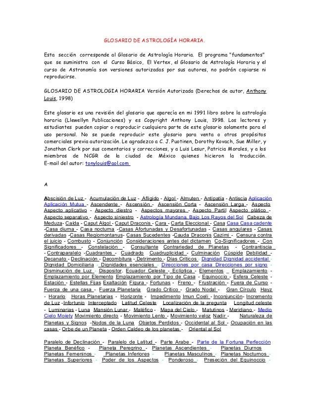 "GLOSARIO DE ASTROLOGÍA HORARIA. Esta sección corresponde al Glosario de Astrología Horaria. El programa ""fundamentos"" que ..."