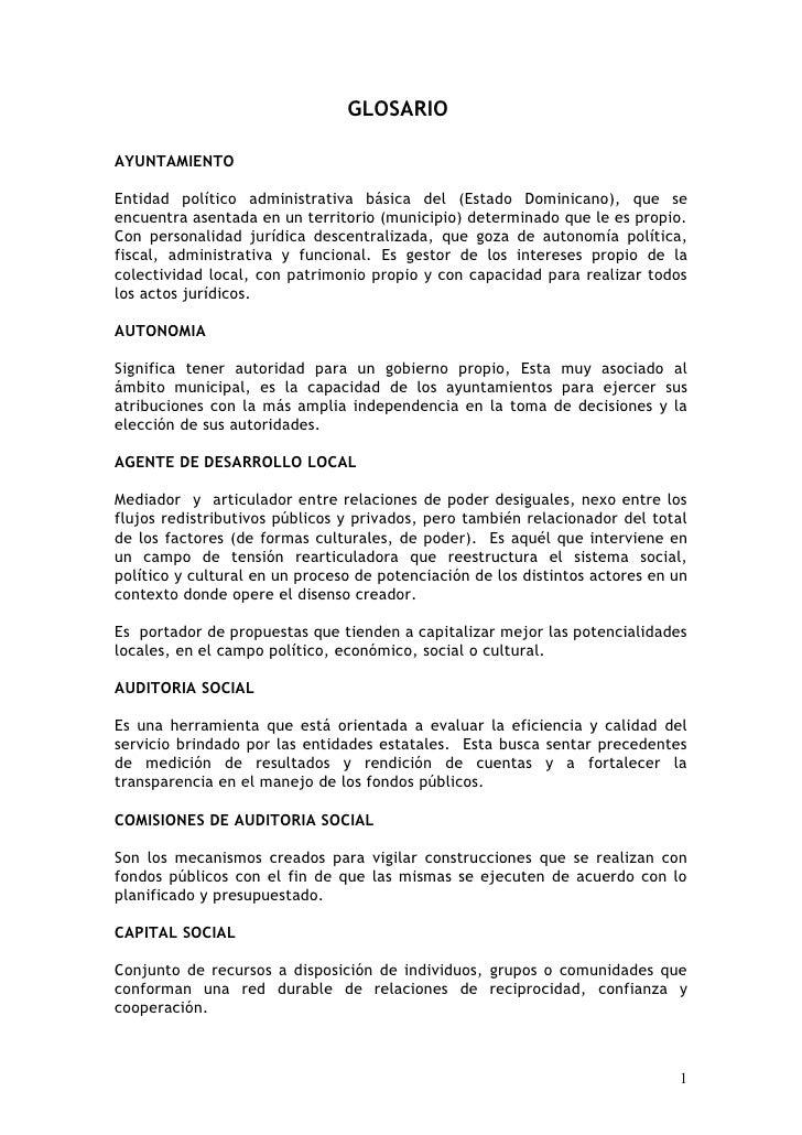 GLOSARIO  AYUNTAMIENTO  Entidad político administrativa básica del (Estado Dominicano), que se encuentra asentada en un te...