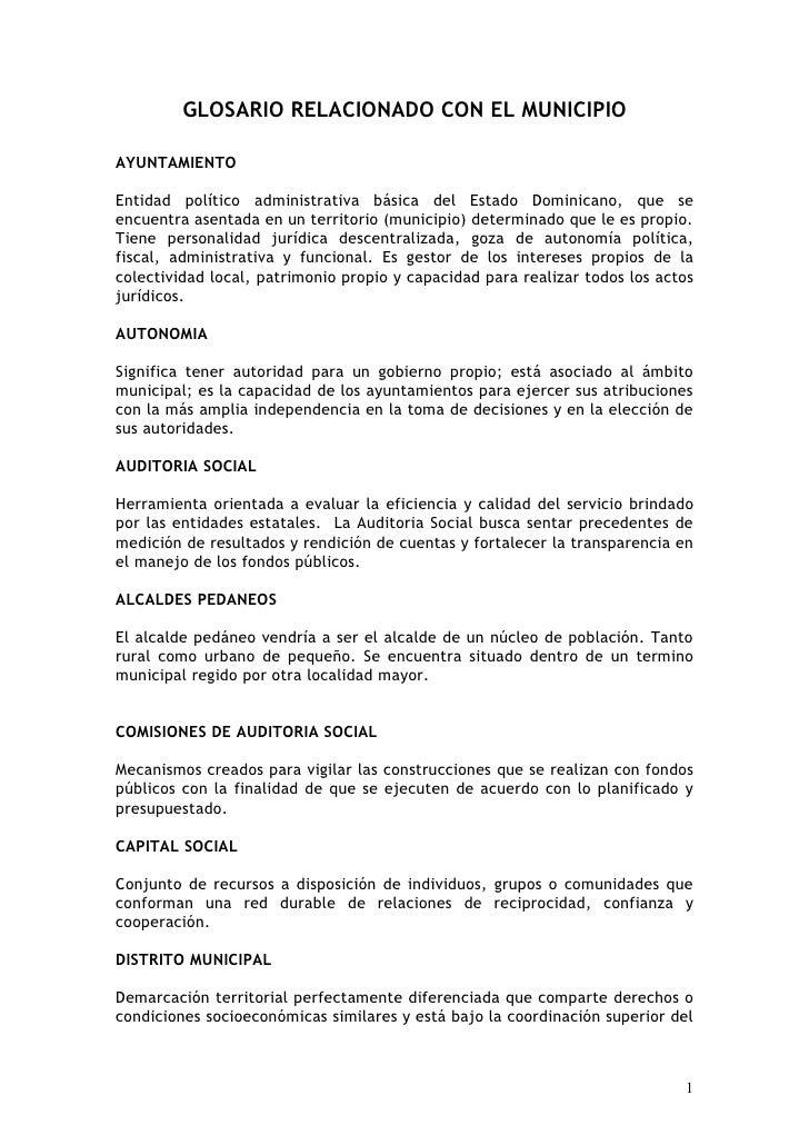 GLOSARIO RELACIONADO CON EL MUNICIPIO  AYUNTAMIENTO  Entidad político administrativa básica del Estado Dominicano, que se ...