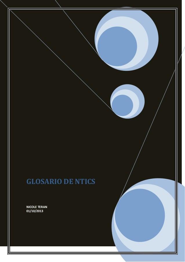 GLOSARIO DE NTICS NICOLE TERAN 01/10/2013