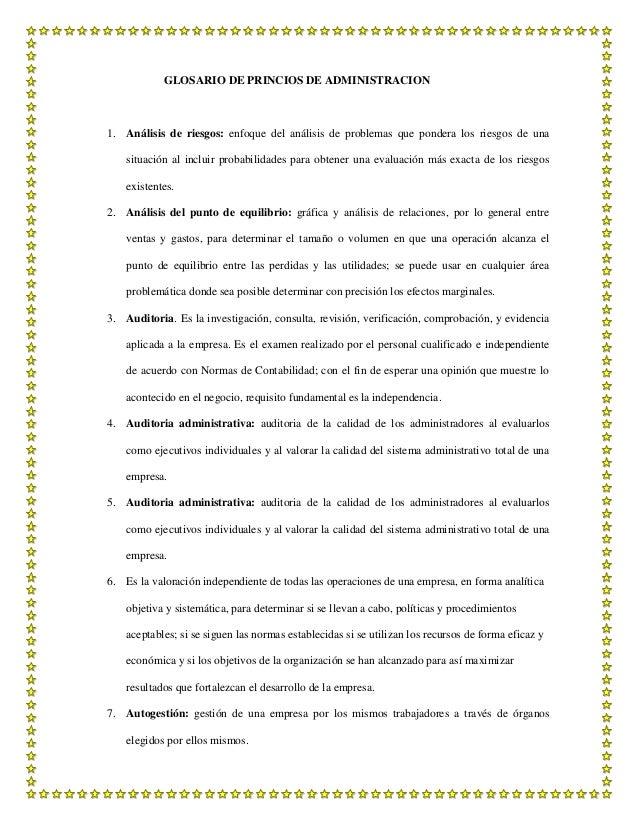GLOSARIO DE PRINCIOS DE ADMINISTRACION  1. Análisis de riesgos: enfoque del análisis de problemas que pondera los riesgos ...