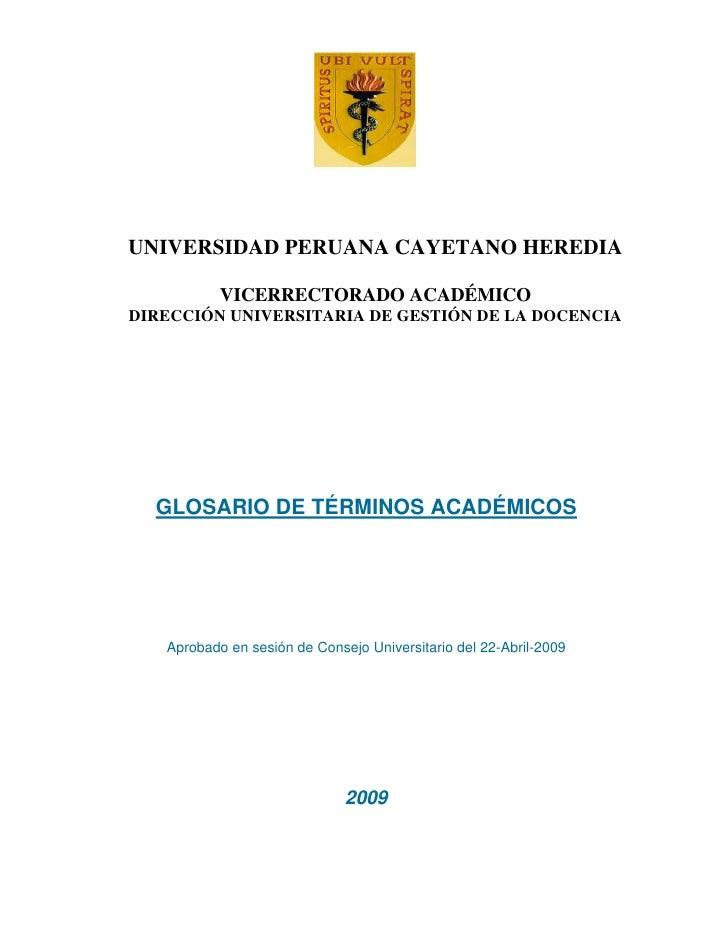 UNIVERSIDAD PERUANA CAYETANO HEREDIA             VICERRECTORADO ACADÉMICO DIRECCIÓN UNIVERSITARIA DE GESTIÓN DE LA DOCENCI...