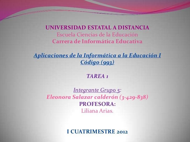 UNIVERSIDAD ESTATAL A DISTANCIA       Escuela Ciencias de la Educación      Carrera de Informática EducativaAplicaciones d...