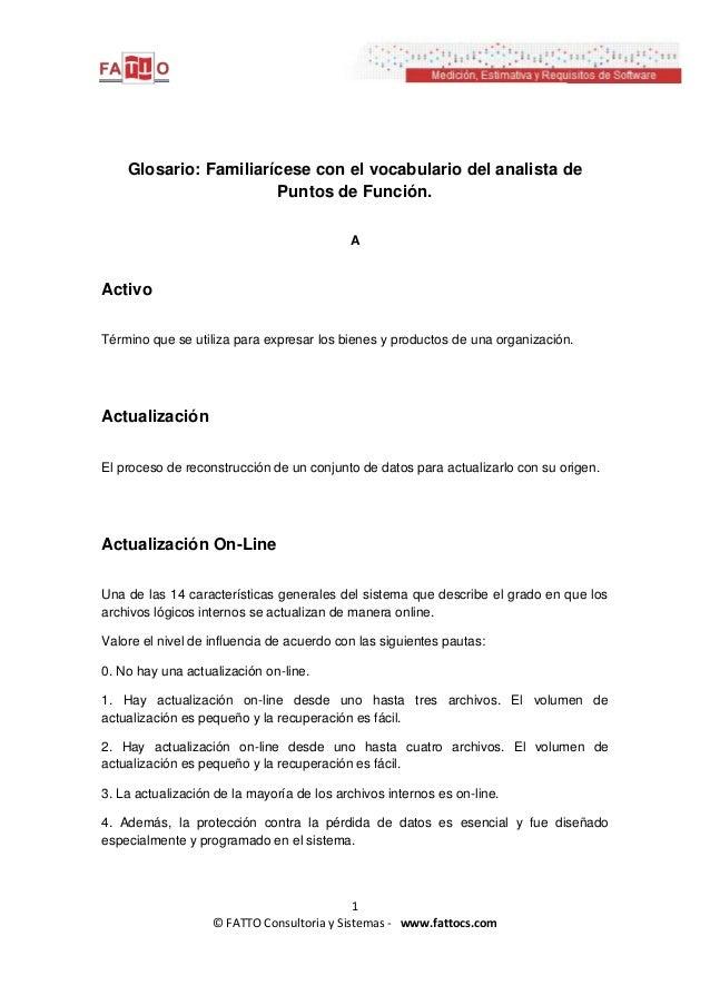 Glosario: Familiarícese con el vocabulario del analista de Puntos de Función. A  Activo Término que se utiliza para expres...