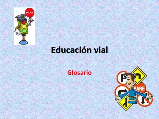 Educación vial  Glosario