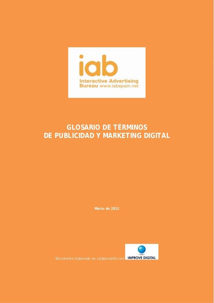 GLOSARIO DE TÉRMINOS    DE PUBLICIDAD Y MARKETING DIGITAL                             Marzo de 2012       Docu...