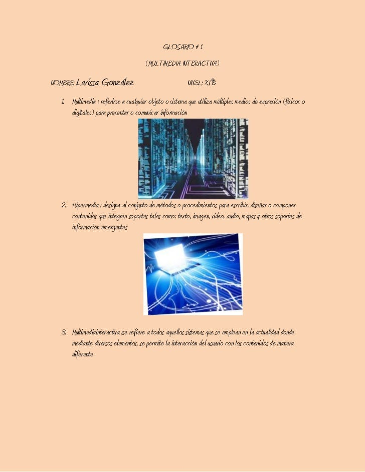 GLOSARIO # 1                                       (MULTIMEDIA INTERACTIVA)NOMBRE: Larissa González                       ...