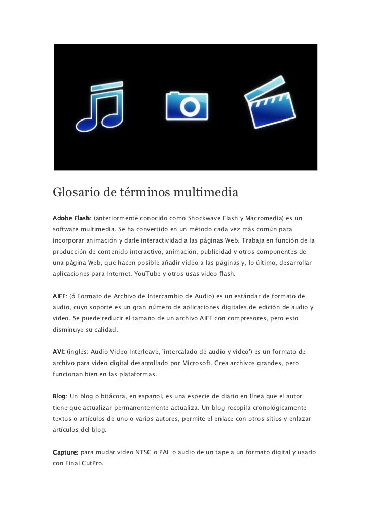 Glosario de términos multimediaAdobe Flash: (anteriormente conocido como Shockwave Flash y Macromedia) es unsoftware multi...