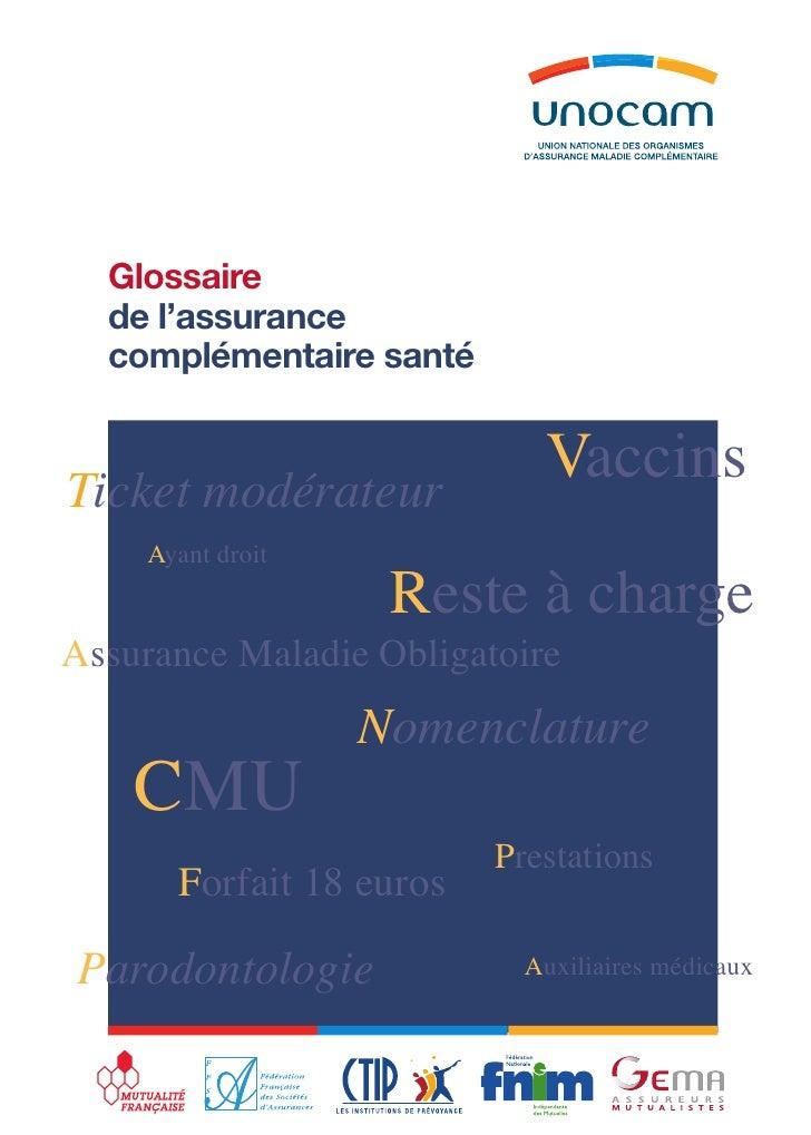 Glossaire  de l'assurance  complémentaire santéTicket modérateur                            Vaccins    Ayant droit        ...