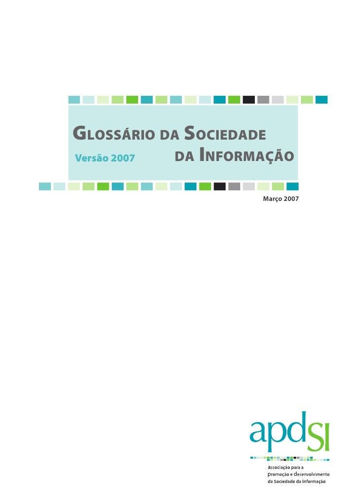 Glossário da sociedade Versão 2007 da informação                       Março 2007