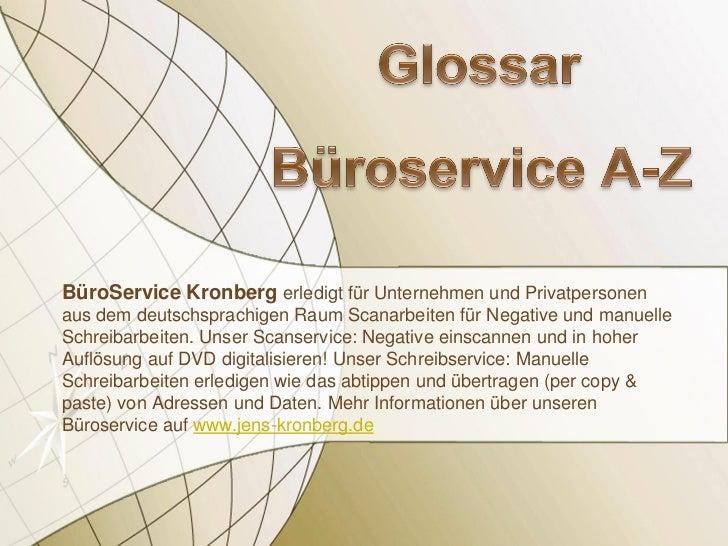 BüroService Kronberg erledigt für Unternehmen und Privatpersonenaus dem deutschsprachigen Raum Scanarbeiten für Negative u...