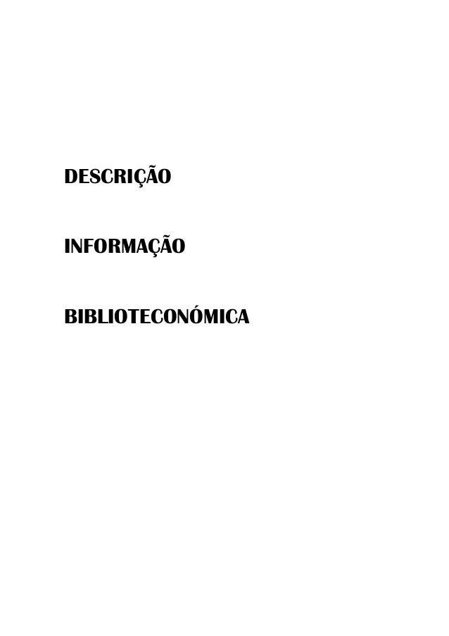 DESCRIÇÃO INFORMAÇÃO BIBLIOTECONÓMICA