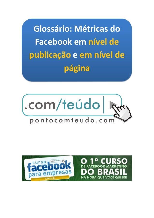 Glossário: Métricas do Facebook em nível depublicação e em nível de         página