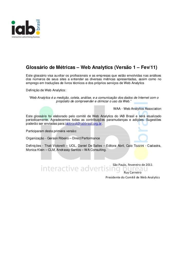 Glossário de Métricas – Web Analytics (Versão 1 – Fev/11)Este glossário visa auxiliar os profissionais e as empresas que e...