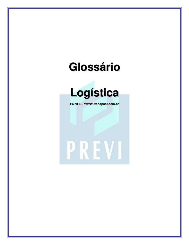 GlossárioLogísticaFONTE – WWW.transpost.com.br