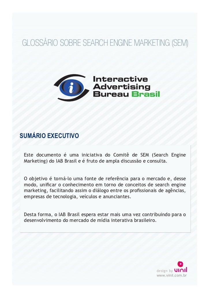 GLOSSÁRIO SOBRE SEARCH ENGINE MARKETING (SEM)SUMÁRIO EXECUTIVO Este documento é uma iniciativa do Comitê de SEM (Search En...