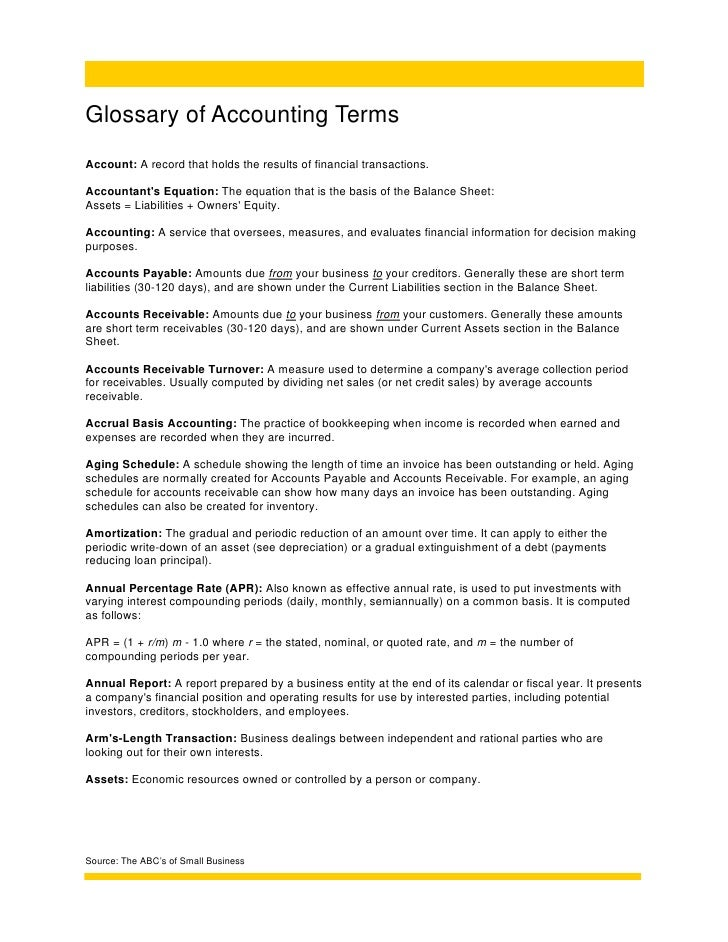 Glossary of Accounting TermsAccount: A record that holds the results of financial transactions.Accountants Equation: The e...