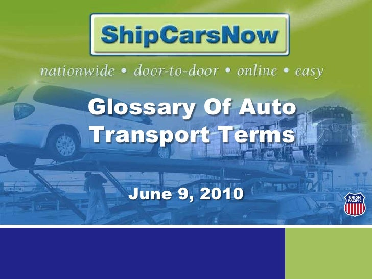 Glossary Of Auto Transport Terms<br />June 9, 2010<br />