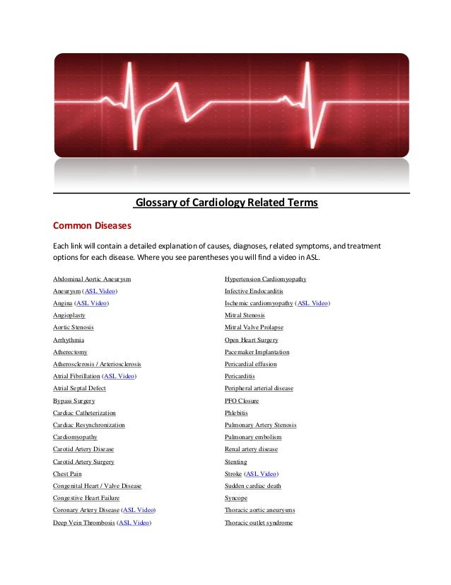 Glossary of Cardiology Related TermsCommon DiseasesEach link will contain a detailed explanation of causes, diagnoses, rel...