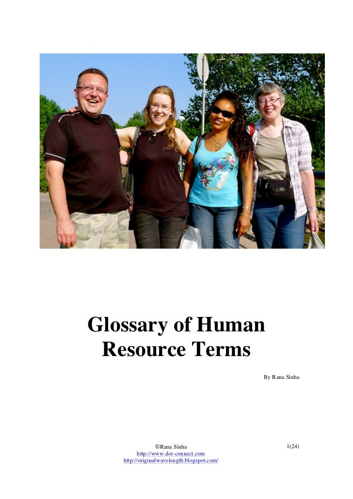 the human resource glossary Individual approach william r tracey, in the human resources glossary defines human resources as 'the people that staff and operate an organization'.