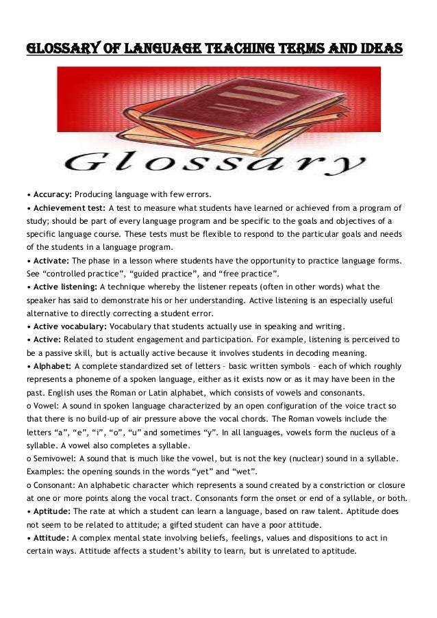 Glossary of Language Teaching Terms and Ideas • Accuracy: Producing language with few errors. • Achievement test: A test t...