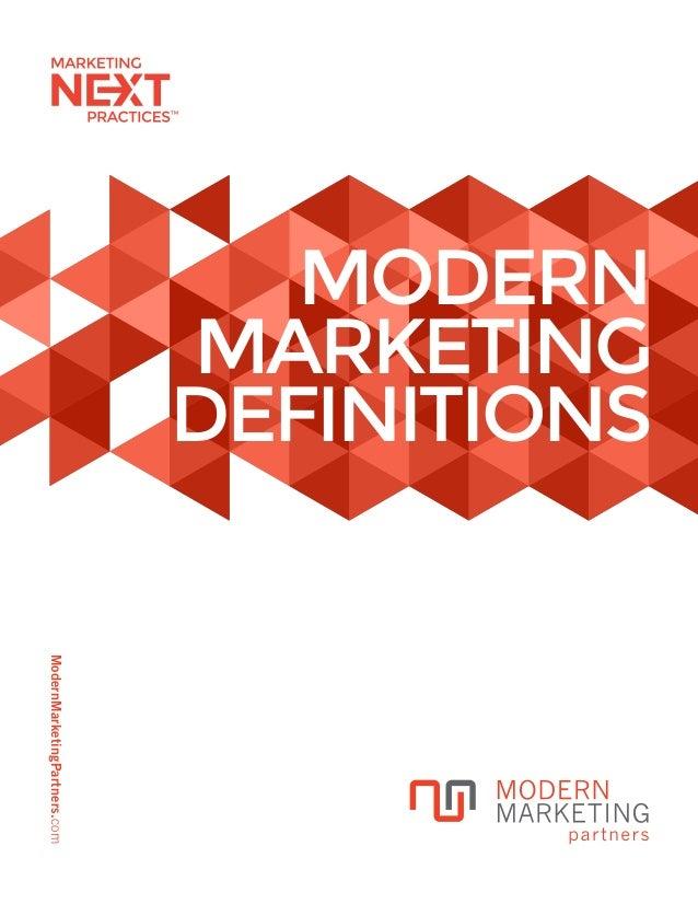 ModernMarketingPartners.com MODERN MARKETING DEFINITIONS