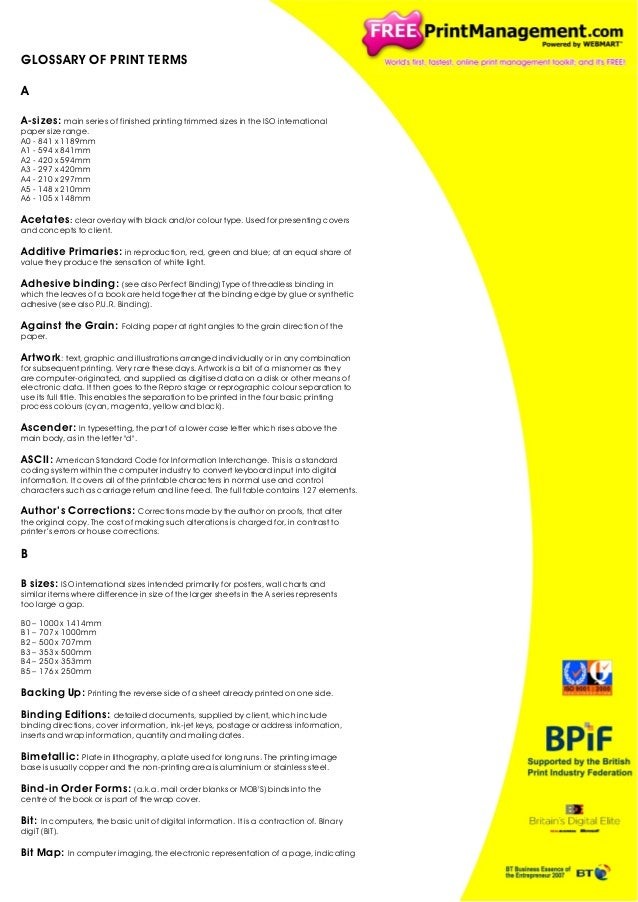 GLOSSARY OF PRINT TERMS A A-sizes: main series of finished printing trimmed sizes in the ISO international paper size rang...