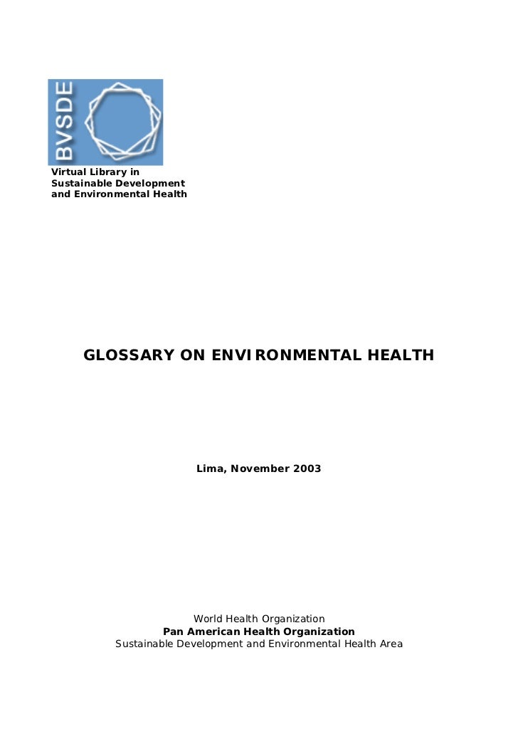 Virtual Library inSustainable Developmentand Environmental Health     GLOSSARY ON ENVIRONMENTAL HEALTH                    ...