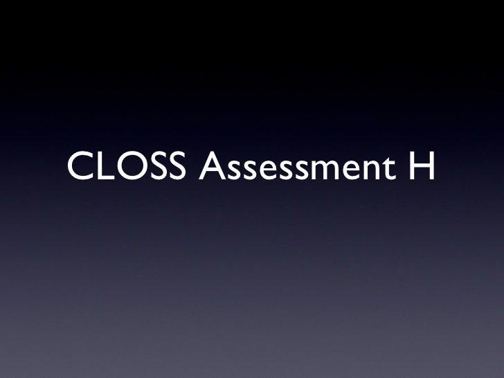 CLOSS Assessment H