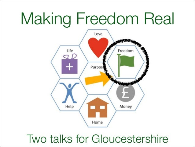 Making Freedom Real  Two talks for Gloucestershire