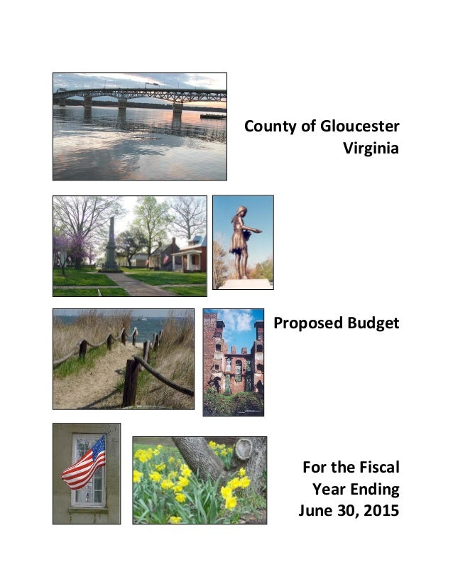 County of Gloucester Virginia  Proposed Budget  For the Fiscal Year Ending June 30, 2015
