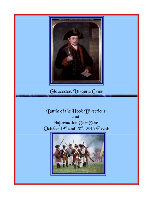 Gloucester, Virginia Crier Battle of the Hook Directions and Information For T he October 19th and 20th , 2013 Event;